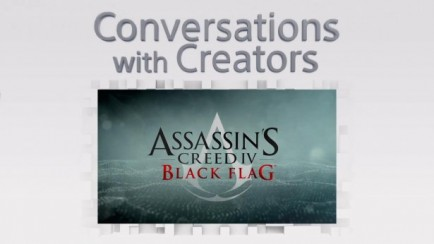 "PS4 - ""Conversations With Creators"" - Assassin's Creed 4: Black Flag"